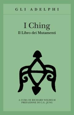 Richard Wilhelm - I Ching, il Libro dei Mutamenti 2- Adelphi